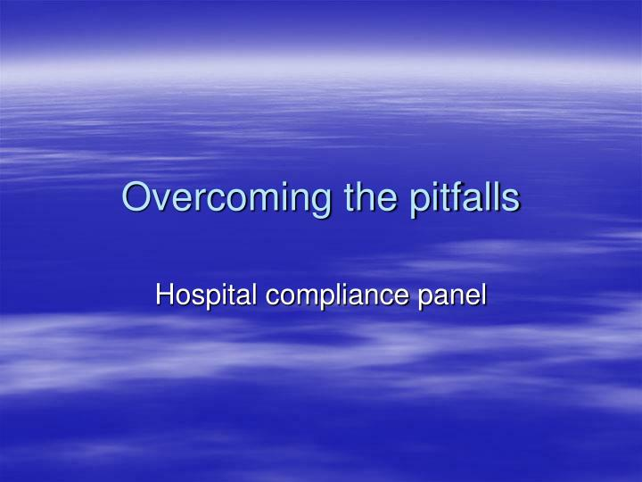 Overcoming the pitfalls