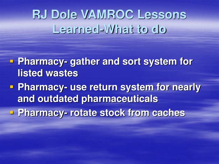 RJ Dole VAMROC Lessons Learned-What to do