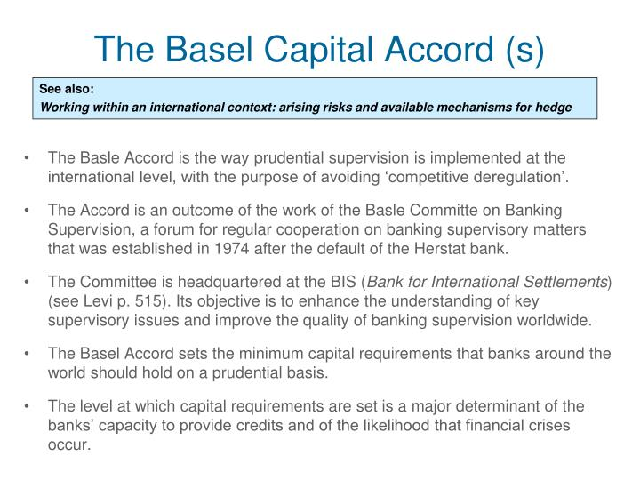 The Basel Capital Accord (s)