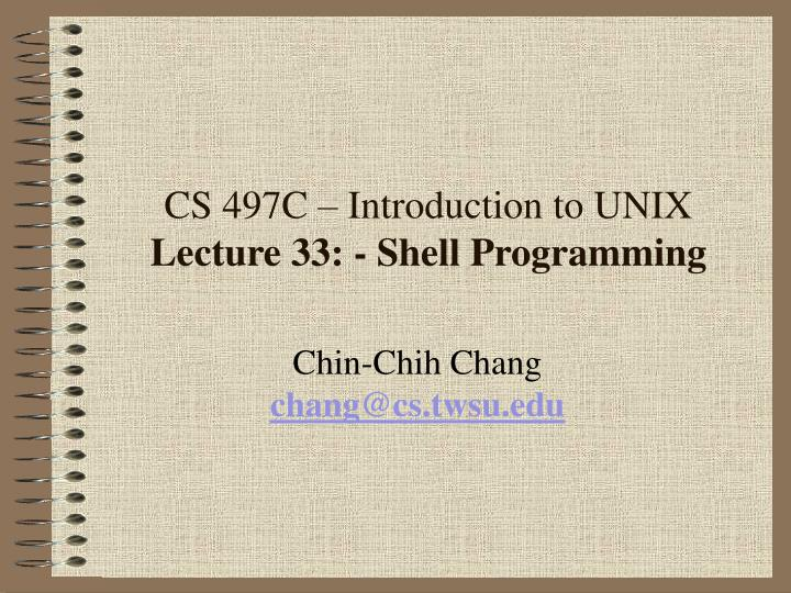 Cs 497c introduction to unix lecture 33 shell programming