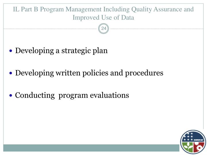 IL Part B Program Management Including Quality Assurance and Improved Use of Data