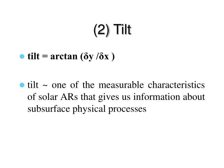 (2) Tilt