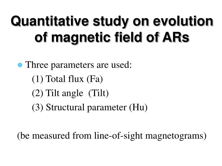 Quantitative study on evolution of magnetic field of ARs