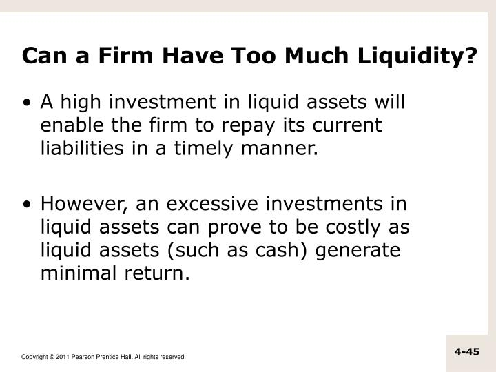 Can a Firm Have Too Much Liquidity?