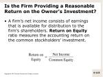 is the firm providing a reasonable return on the owner s investment