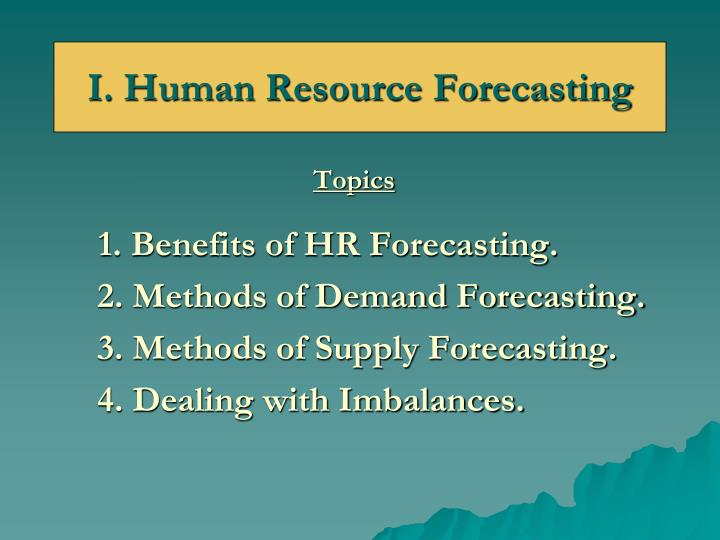 I. Human Resource Forecasting
