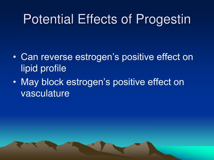Potential Effects of Progestin