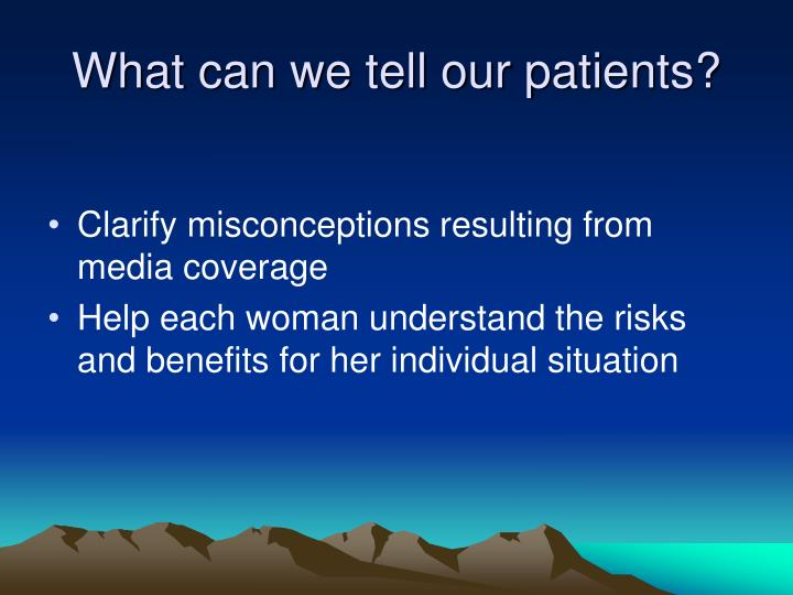 What can we tell our patients?