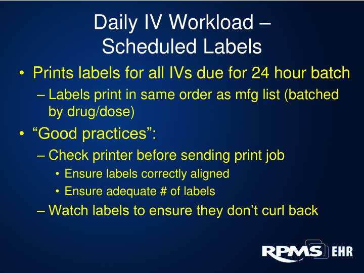 Daily IV Workload –