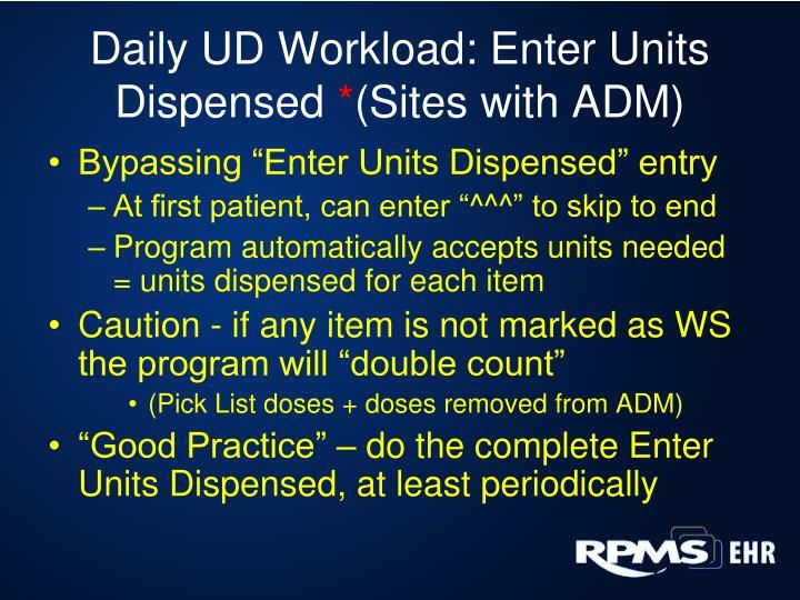 Daily UD Workload: Enter Units Dispensed
