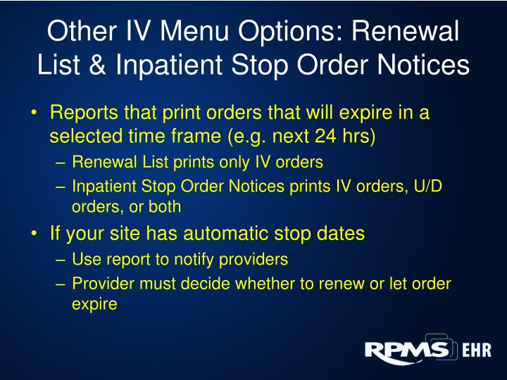 Other IV Menu Options: Renewal List & Inpatient Stop Order Notices
