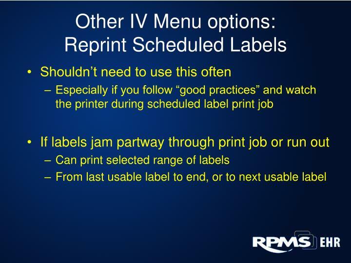 Other IV Menu options: