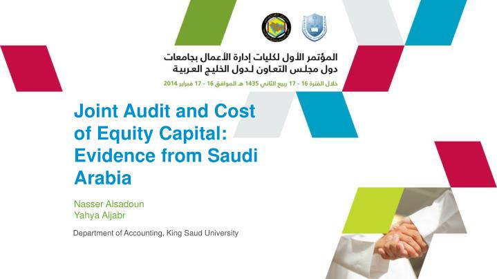J oint audit and cost of equity capital evidence from saudi arabia