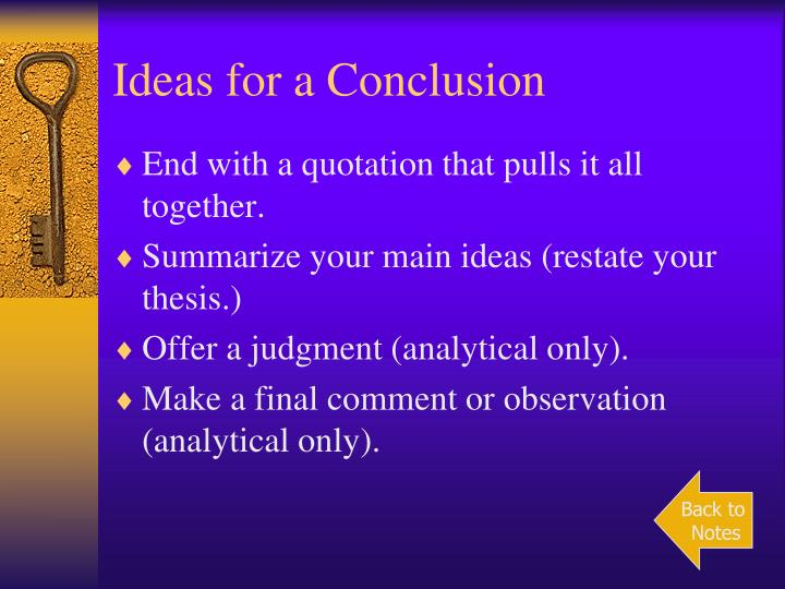 Ideas for a Conclusion