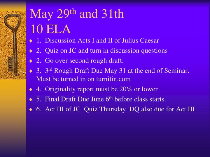 May 29 th and 31th 10 ela