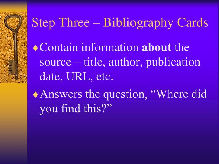 Step Three – Bibliography Cards