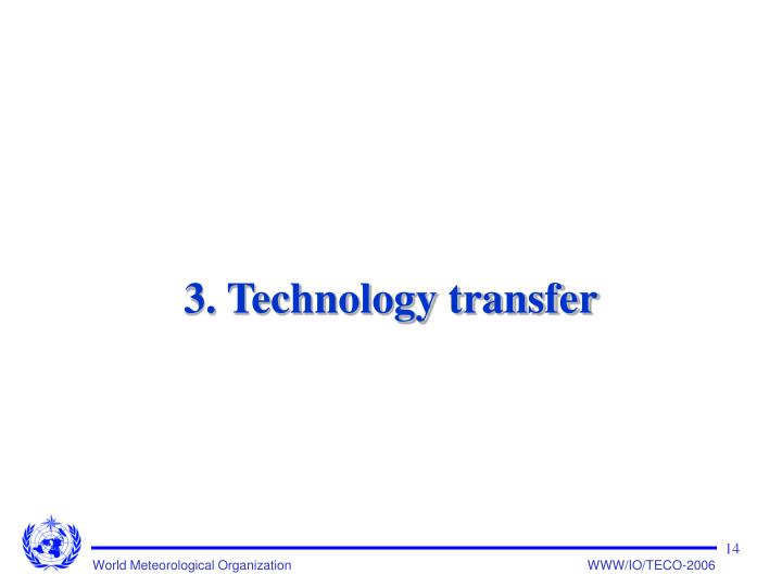 3. Technology transfer