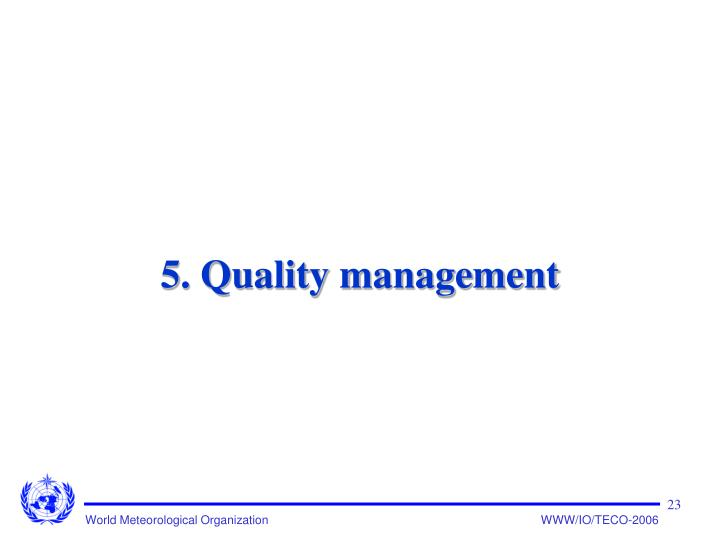 5. Quality management