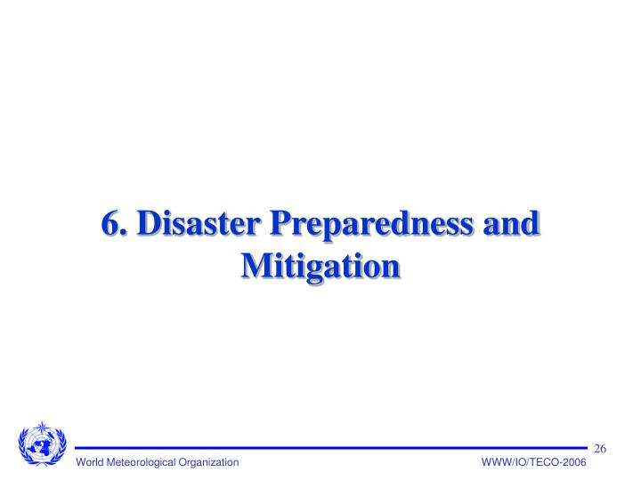 6. Disaster Preparedness and Mitigation