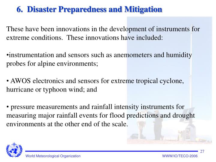 These have been innovations in the development of instruments for extreme conditions.  These innovations have included: