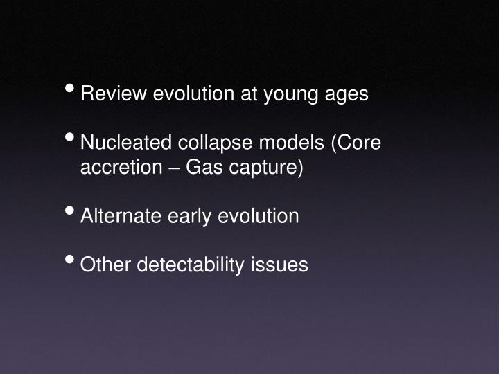 Review evolution at young ages