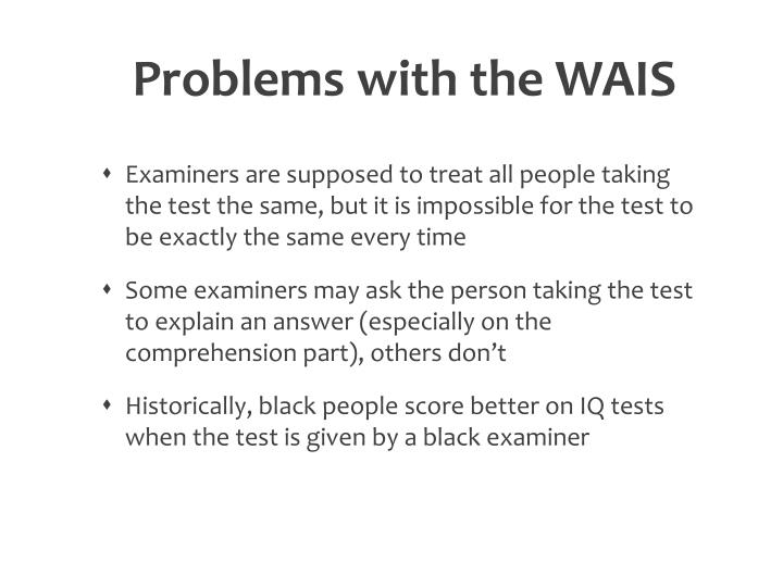 Problems with the WAIS