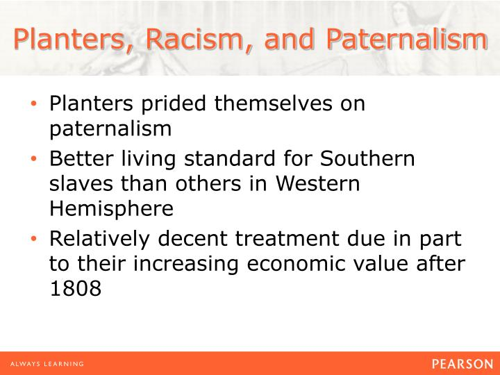 Planters, Racism, and Paternalism