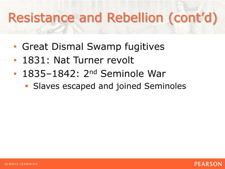 Resistance and Rebellion (cont'd)