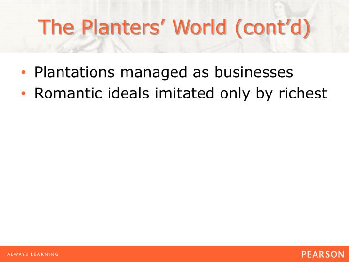 The Planters' World (cont'd)