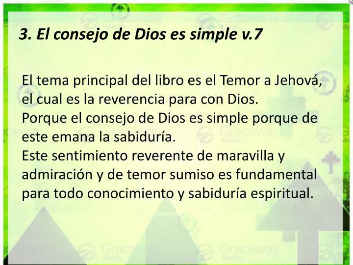 3. El consejo de Dios es simple v.7