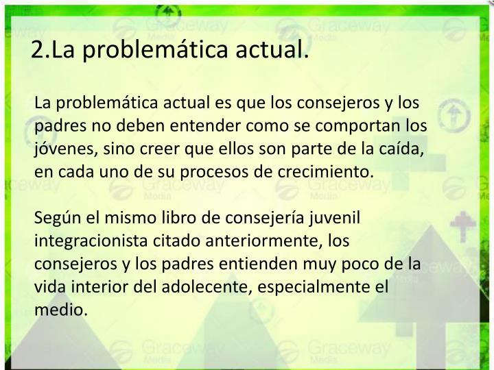 2.La problemática