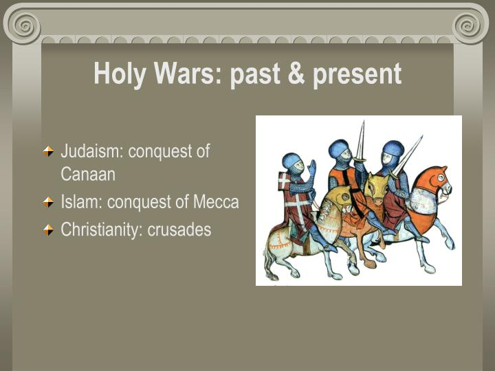 Holy wars past present