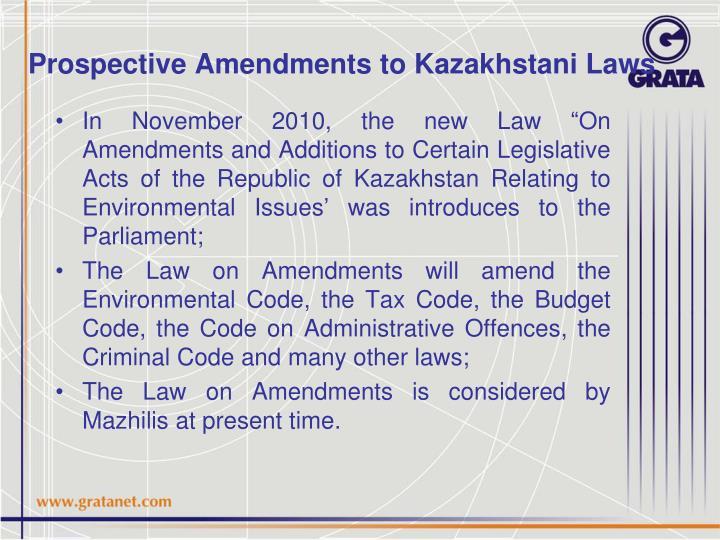 Prospective Amendments to Kazakhstani Laws