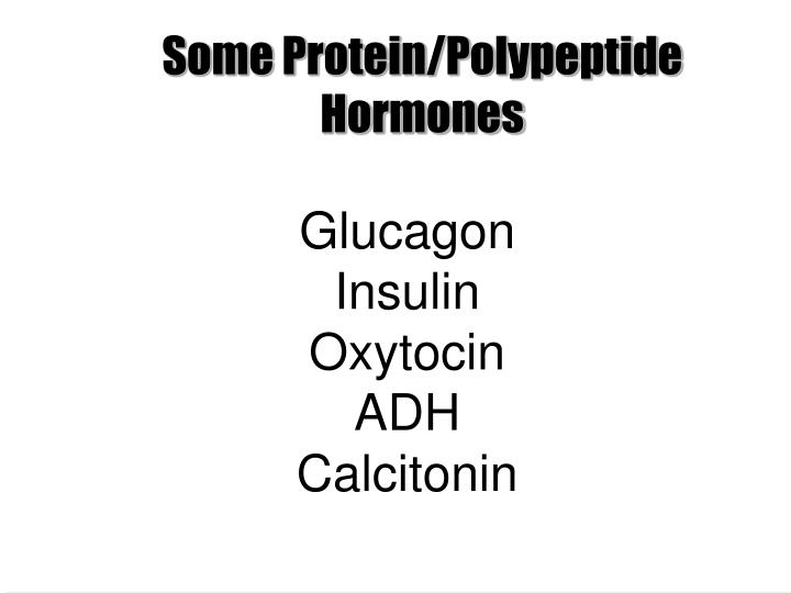 Some Protein/Polypeptide Hormones
