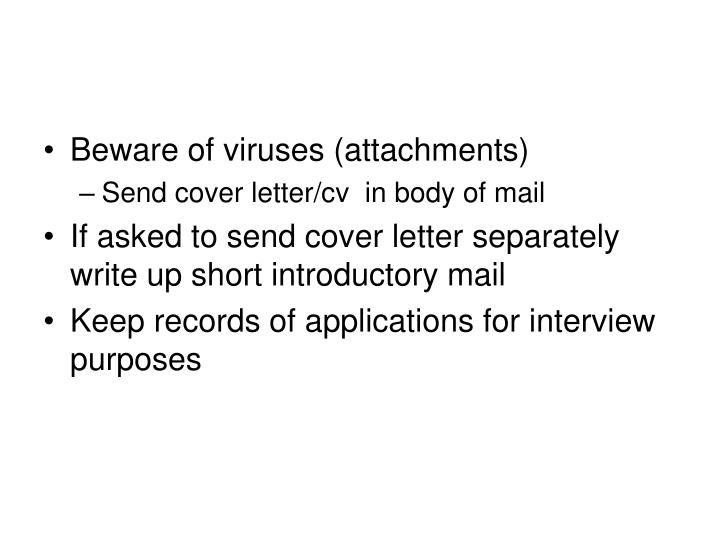 Beware of viruses (attachments)