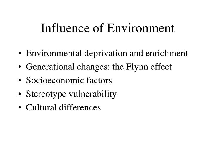 Influence of Environment
