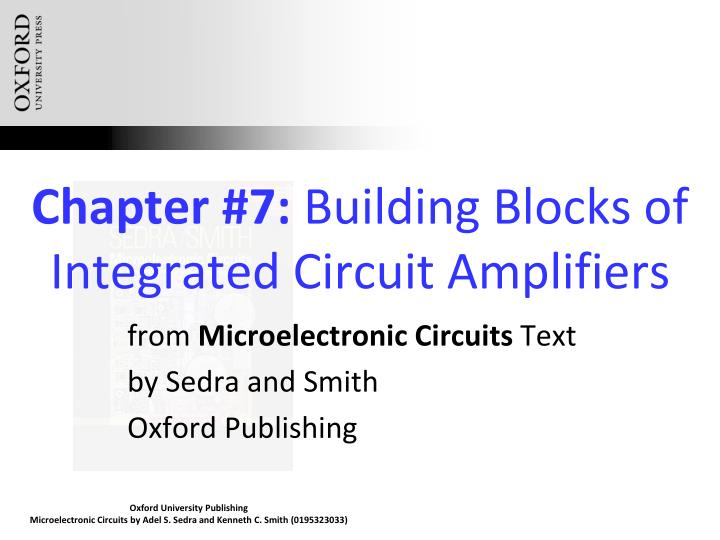 Chapter 7 building blocks of integrated circuit amplifiers