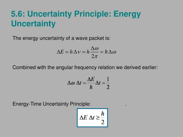 5.6: Uncertainty Principle: Energy Uncertainty