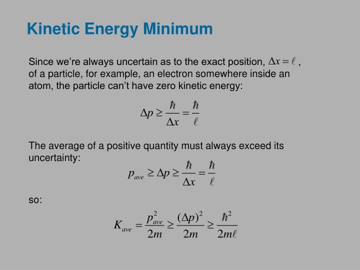 Kinetic Energy Minimum