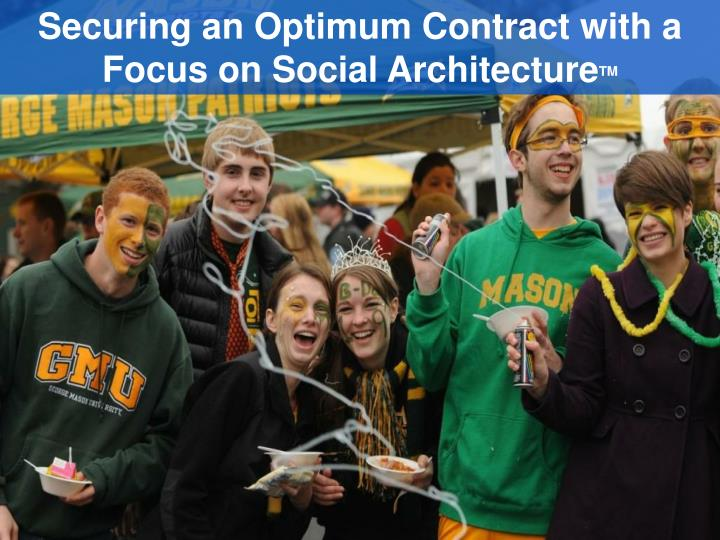 Securing an Optimum Contract with a Focus on Social Architecture