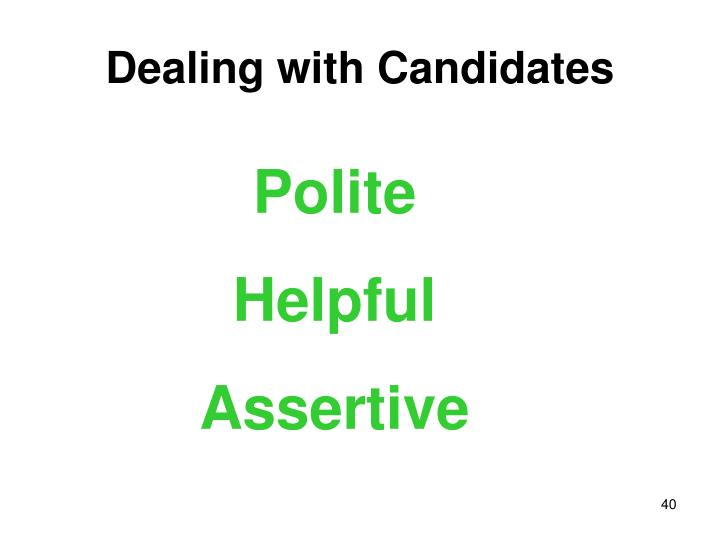 Dealing with Candidates