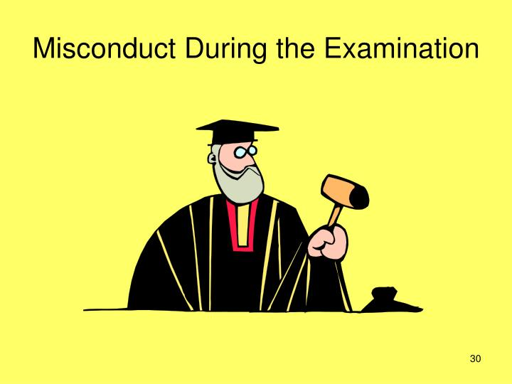 Misconduct During the Examination