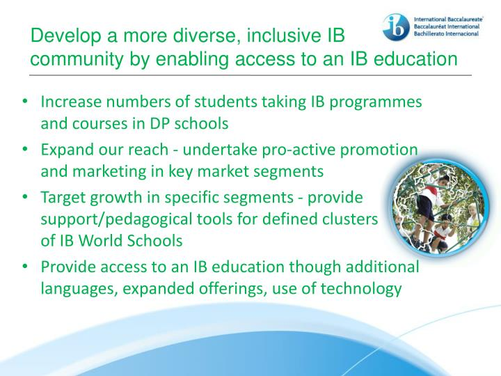 Develop a more diverse, inclusive IB