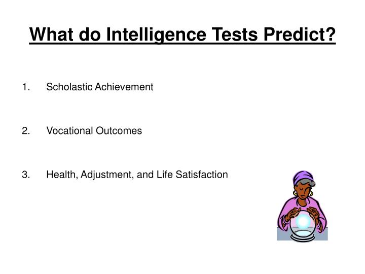 What do Intelligence Tests Predict?