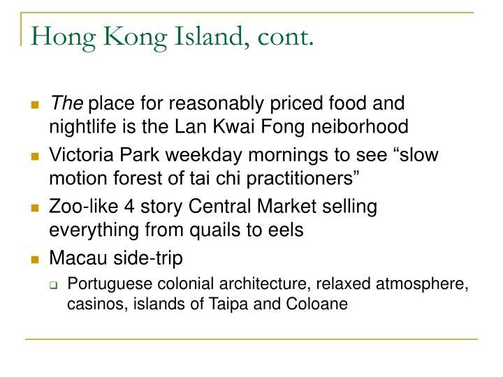 Hong Kong Island, cont.