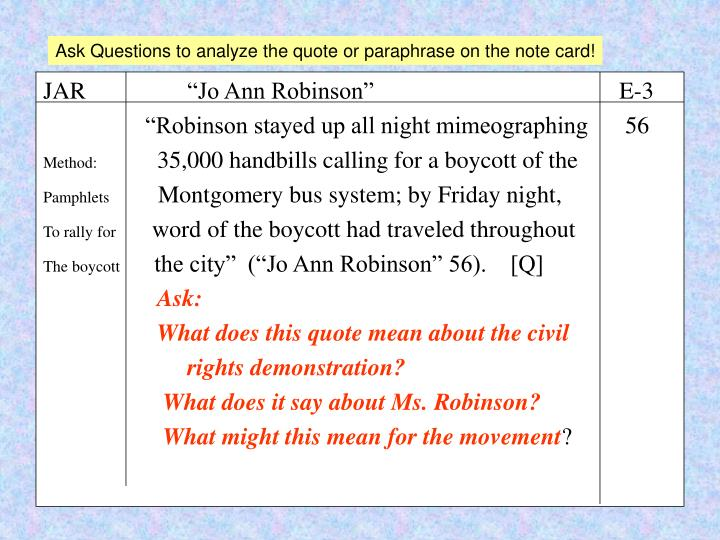 Ask Questions to analyze the quote or paraphrase on the note card!