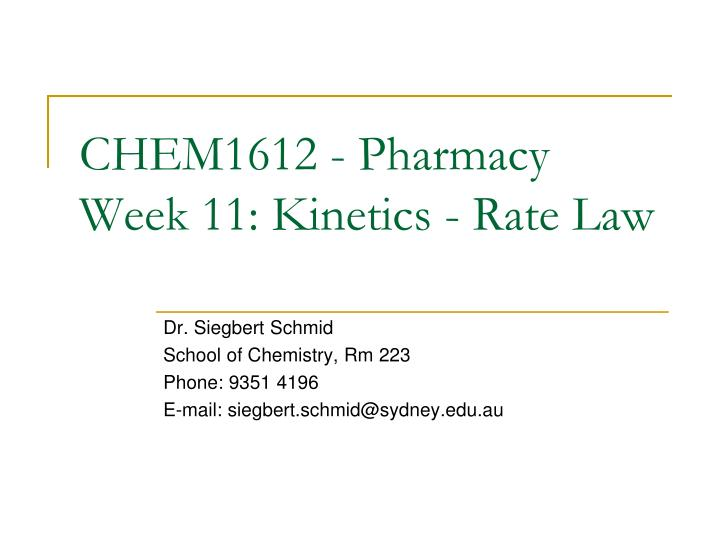 Chem1612 pharmacy week 11 kinetics rate law
