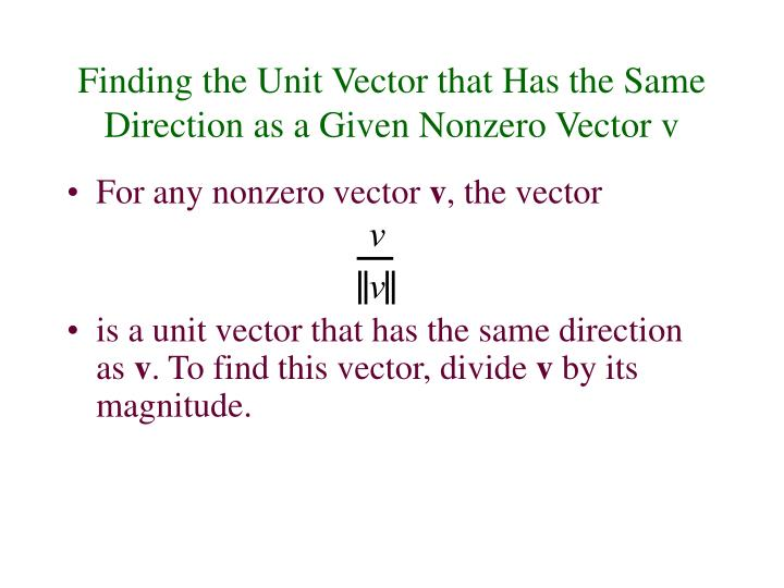 Finding the Unit Vector that Has the Same Direction as a Given Nonzero Vector v