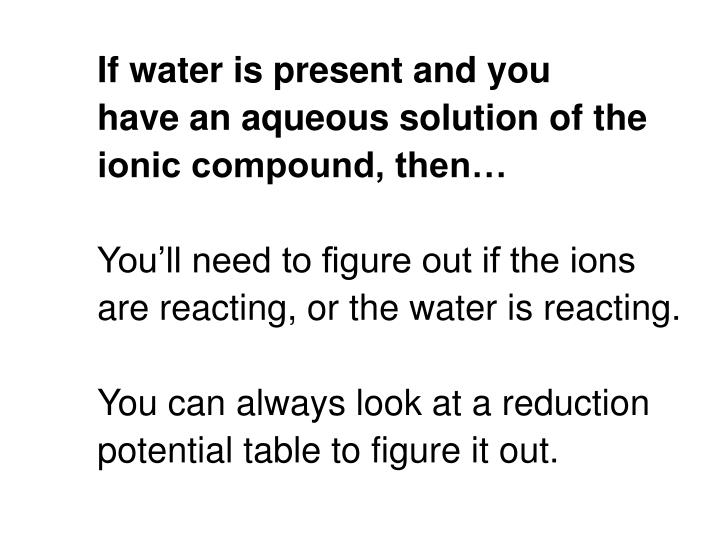 If water is present and you