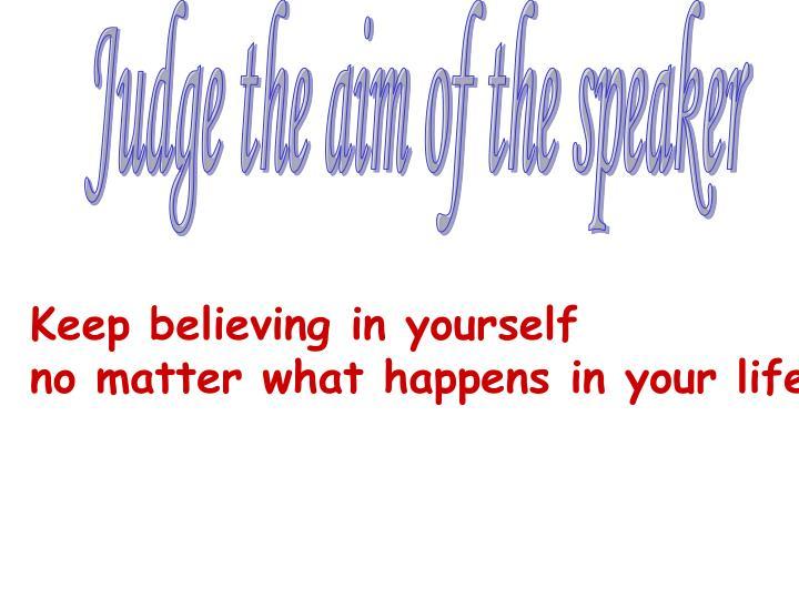 Judge the aim of the speaker